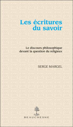 """Résultat de recherche d'images pour """"Serge Margel, Les écritures du savoir, le discours philosophique devant la question du religieux (Beauchesne)"""""""