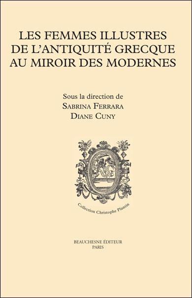 les femmes illustres de l u2019antiquit u00c9 grecque au miroir des