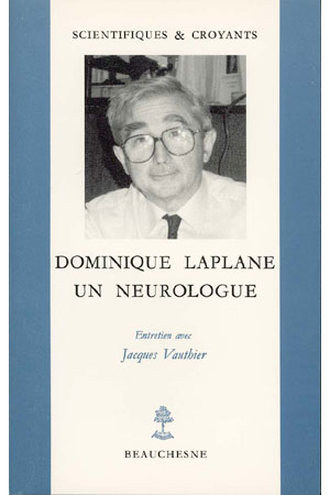 DOMINIQUE LAPLANE, UN NEUROLOGUE