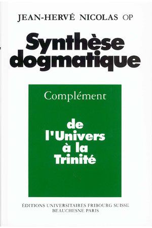 SYNTHESE DOGMATIQUE. Tome 2, De l\'Univers à la Trinité