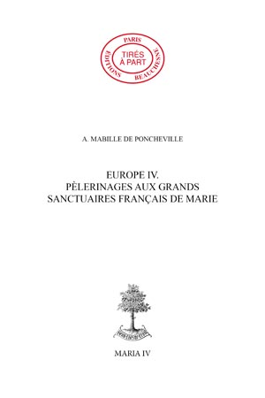 EUROPE 04. - PÈLERINAGES AUX GRANDS SANCTUAIRES FRANÇAIS DE MARIE