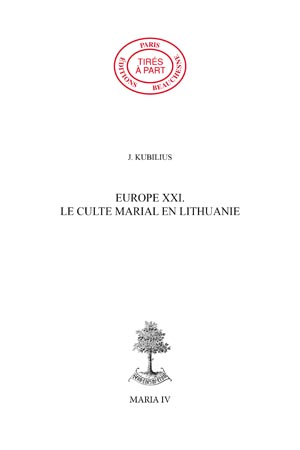 EUROPE 21. - LE CULTE MARIAL EN LITHUANIE