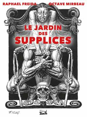 Le jardin des supplices - illustrations de Raphaël Freida