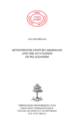 SEVENTEENTH-CENTURY ARMINIANS AND THE ACCUSATION OF PELAGIANISM : SOME TACTICAL APPROACHES