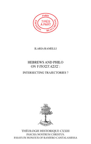 HEBREWS AND PHILO ON HYPOSTASIS : INTERSECTING TRAJECTORIES ?