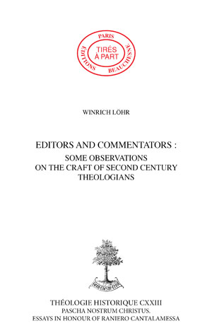 EDITORS AND COMMENTATORS : SOME OBSERVATIONS ON THE CRAFT OF SECOND CENTURY THEOLOGIANS