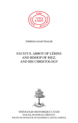 FAUSTUS, ABBOT OF LÉRINS AND BISHOP OF RIEZ, AND HIS CHRISTOLOGY