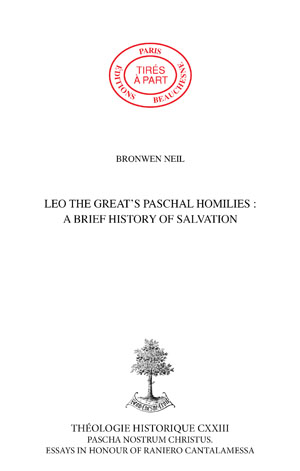 LEO THE GREAT'S PASCHAL HOMILIES : A BRIEF HISTORY OF SALVATION