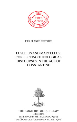 EUSEBIUS AND MARCELLUS, CONFLICTING THEOLOGICAL DISCOURSES IN THE AGE OF CONSTANTINE
