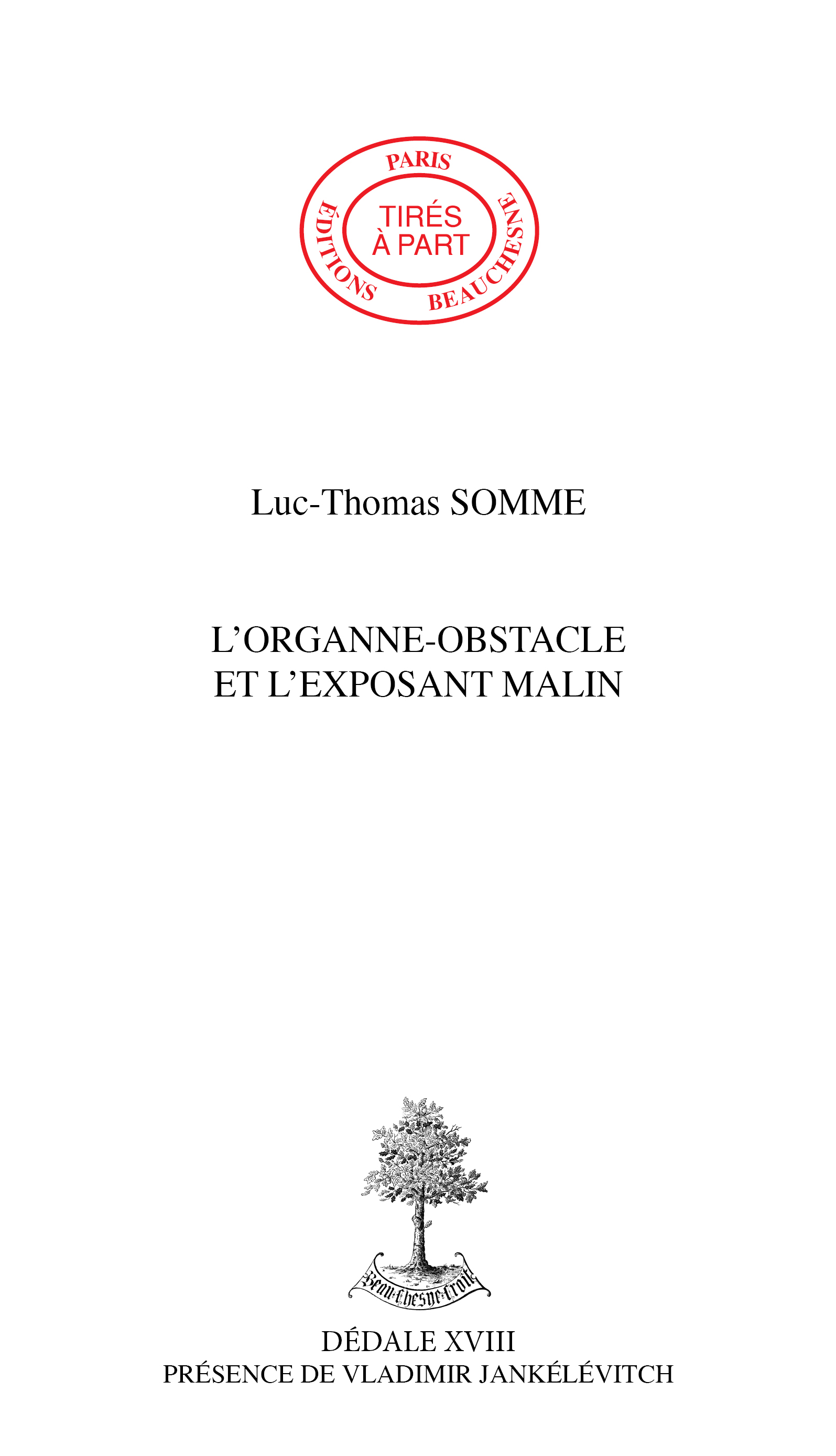 15. L\'ORGANNE-OBSTACLE ET L\'EXPOSANT MALIN