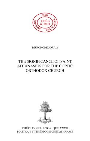 THE SIGNIFICIANCE OF SAINT ATHANASIUS FOR THE COPTIC ORTHODOX CHURCH