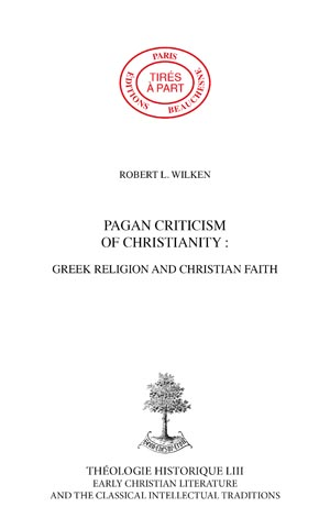 PAGAN CRITICISM OF CHRISTIANITY : GREEK RELIGION AND CHRISTIAN FAITH
