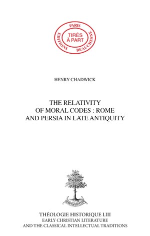 THE RELATIVITY OF MORAL CODES : ROME AND PERSIA IN LATE ANTIQUITY