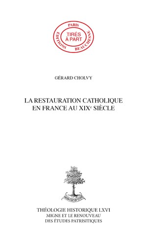 LA RESTAURATION CATHOLIQUE EN FRANCE AU XIXÈ SIÈCLE (1801-1860)