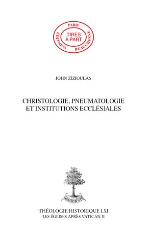 CHRISTOLOGIE, PNEUMATOLOGIE ET INSTITUTIONS ECCLÉSIALES. UN POINT DE VUE ORTHODOXE