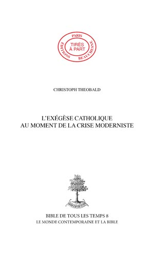 02. L\'EXÉGÈSE CATHOLIQUE AU MOMENT DE LA CRISE MODERNISTE