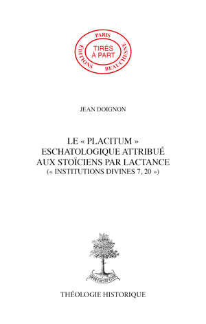 LE PLACITUM ESCHATOLOGIQUE ATTRIBUÉ AUX STOÏCIENS PAR LACTANCE (INSTITUTIONS DIVINES 7, 20)