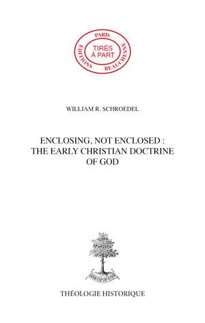 ENCLOSING NOT ENCLOSED : THE EARLY CHRISTIAN DOCTRINE OF GOD