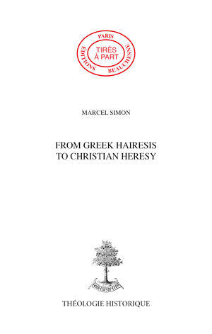 FROM GREEK HAIRESIS TO CHRISTIAN HERESY