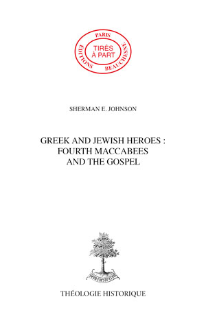 GREEK AND JEWISH HEROES : FOURTH MACCABEES AND THE GOSPEL OF MARK