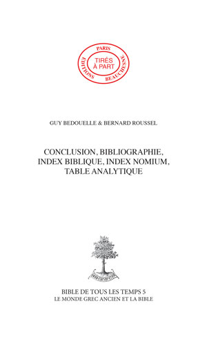CONCLUSION, BIBLIOGRAPHIE, INDEX BIBLIQUE, INDEX NOMIUM, TABLE ANALYTIQUE