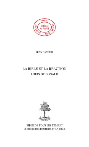 39. LA BIBLE ET LA RÉACTION. LOUIS DE BONALD