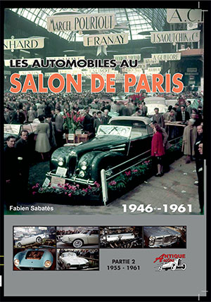 LES AUTOMOBILES AU SALON DE PARIS Volume 2 1955 - 1961